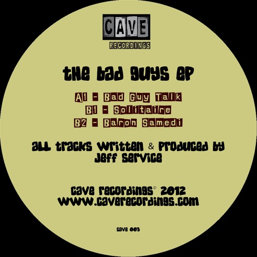 Jeff Service - The Bad Guys EP (Cave Recordings)