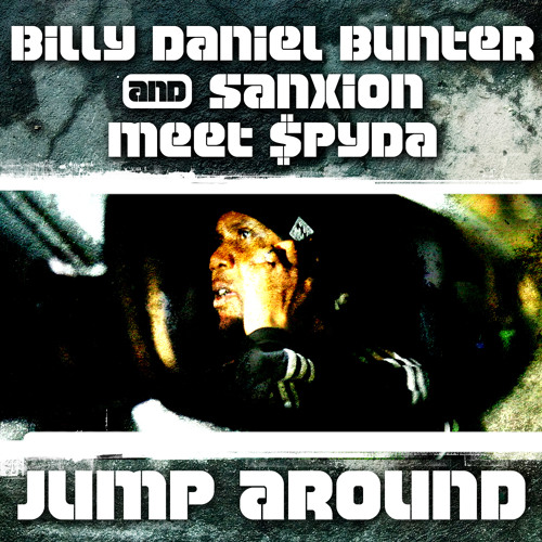 Billy Bunter & Sanxion meets $pyda - Jump Around (Cottonmouth Remix) !!!OUT NOW!!!