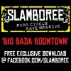 ★ Slamboree ★ 'Big Bada Boomtown' (Official Boomtown Fair Dance Tune) ☛ FREE DOWNLOAD