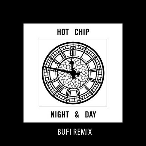 Hot Chip - Night and Day (Bufi ft. Vernous Remix) // free dl