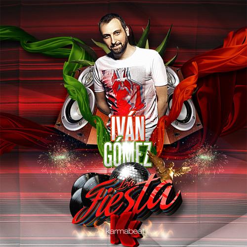 "Ivan Gomez - ""La Fiesta"" by Karmabeat (Mexico) Promo Podcast"