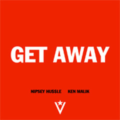 Nipsey Hussle - Get Away ft. Ken Malik