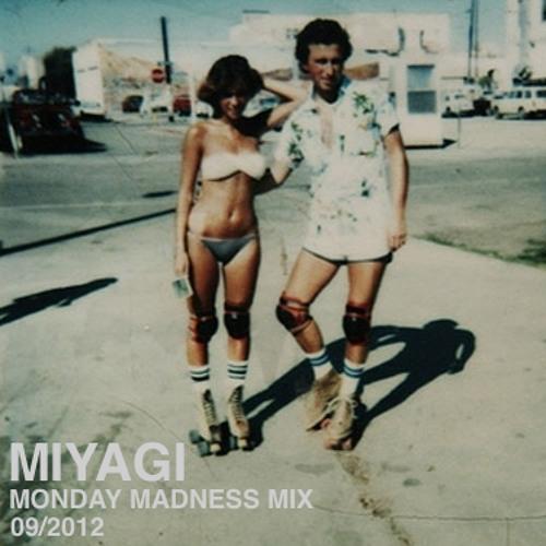 Miyagi - Monday Madness (Mix 09/2012)