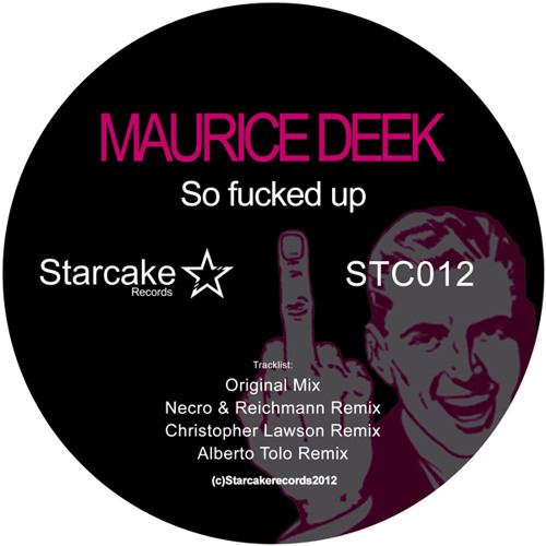Maurice Deek - So fucked up - Christopher Lawson Remix