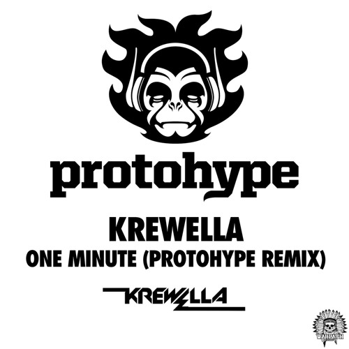 Krewella - One Minute (Protohype Remix)