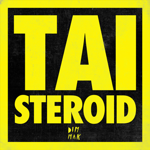 "TAI ""Steroid"" exclusive preview"