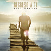 05. Regreso a Ti  - Alex Campos Feat. Sara Borraez (Regreso A Ti) mp3