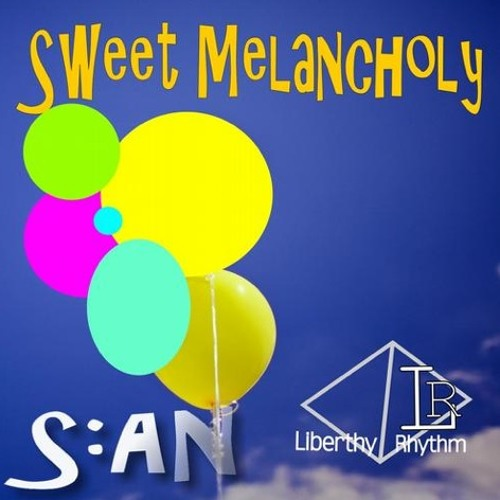 s:an - Sweet Melancholy EP (Liberty Rhythm 10th SEPT 2012)
