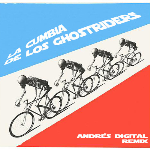 La Cumbia de los Ghostriders (Andrés Digital Remix)