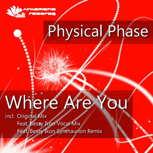 Physical Phase - Where Are You (Feat Bessy Ikon Synthaurion Remix) [Arkamoria Records] Preview