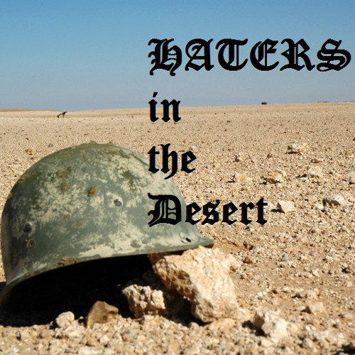 Haters in the Desert