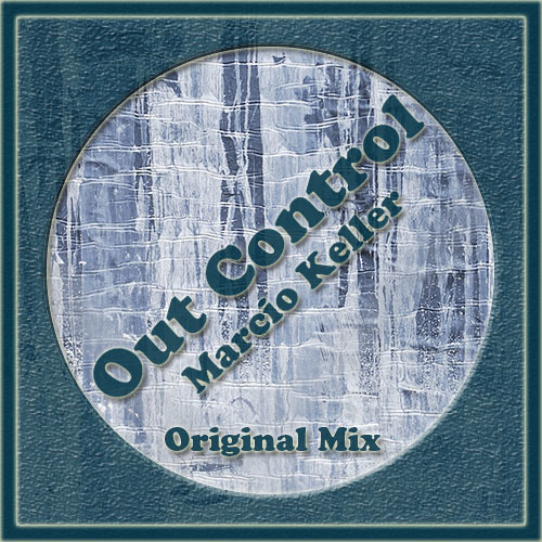 Marcio Keller - Out Control (Original Mix)