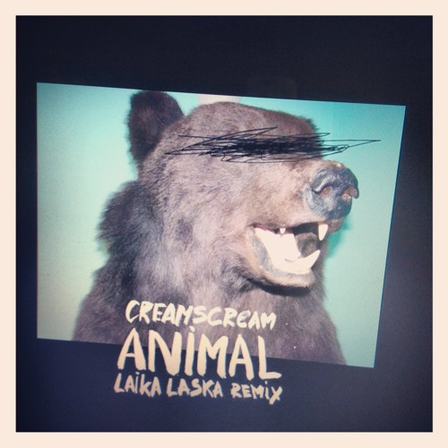 Creamscream - Animal - laikalaska remix