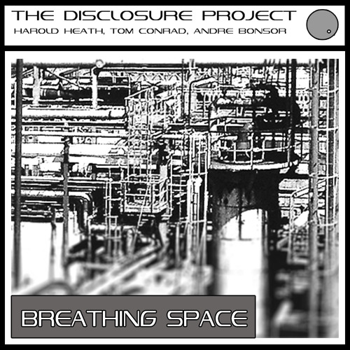 The Disclosure Project - Breathing Space (Tom Conrad & Andre Bonsor Remix)