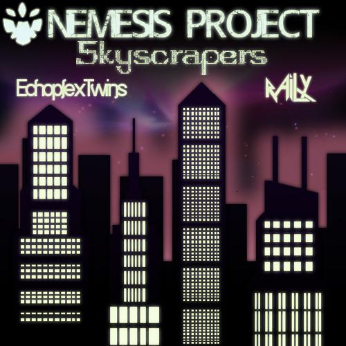 Nemesis Project - Skyscrapers (Railyx Remix)