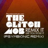 The Glitch Mob - Drive It Like You Stole It (Psymbionic Remix) [Free DL]