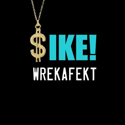 Wrekafekt - SIKE! (Original Mix) *DOWNLOAD NOW AVAILABLE*