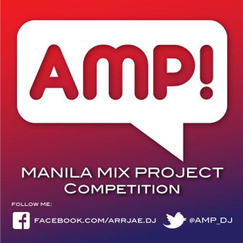 AMP DJ Presents Manila Mix Project Competition