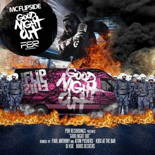 Mc FlipSide-Good Night Out (Paul Anthony & Atom Pushers Remix)