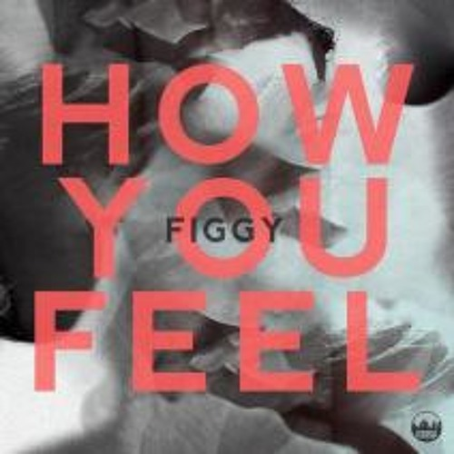 Figgy - How You Feel (FLOTE Remix)