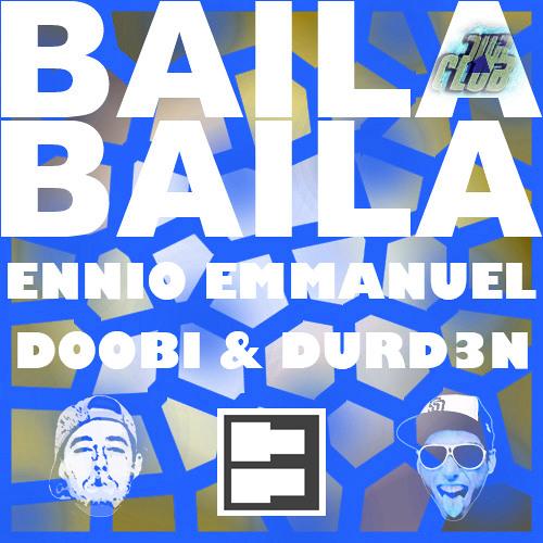 Ennio Emmanuel - Baila Baila (DOOBI & DURD3N Remix)