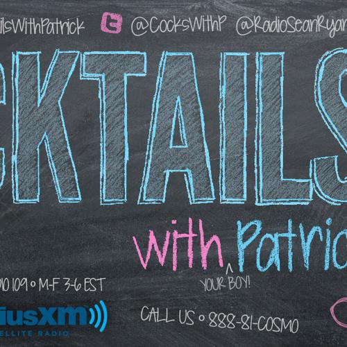 SiriusXM, Cosmo Radio's Cocktails With Patrick 9-10-12