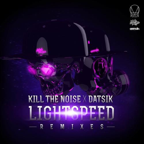 Kill the Noise & Datsik - Lightspeed (Plastician's Light N Slow Remix)