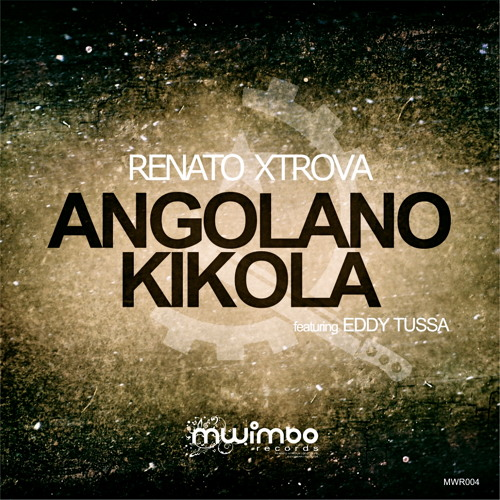 Renato Xtrova -  Angolano Kikola feat. Eddy Tussa (Original Mix) (OUT NOW on Traxsource...)