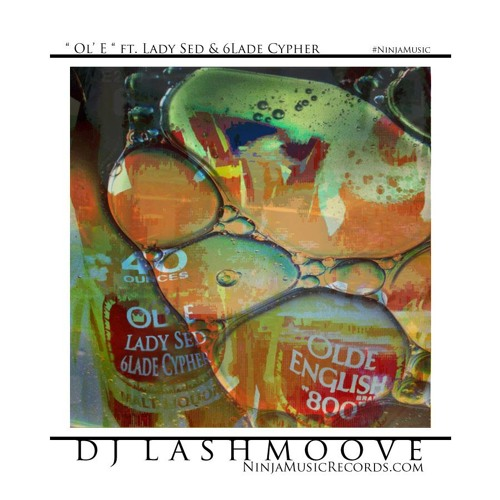 LaShmoove - OL' E  Featuring SED and 6Lade Cypher