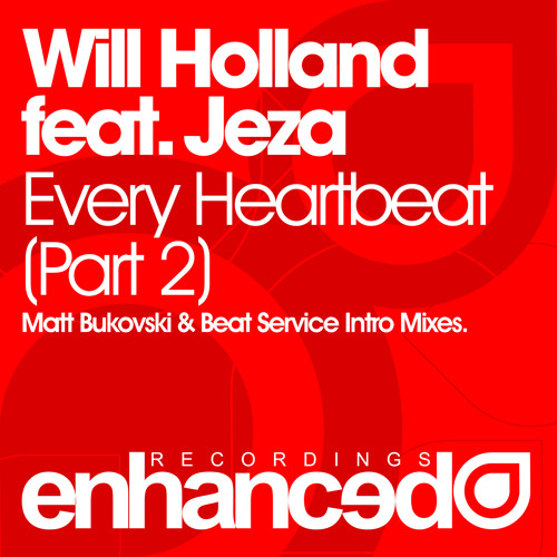 Will Holland feat. Jeza - Every Heartbeat (Matt Bukovski Remix)
