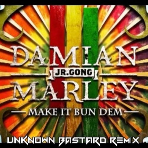 Skrillex ft. Damian Marley - Make it bun dem (Unknown Bastard Remix)