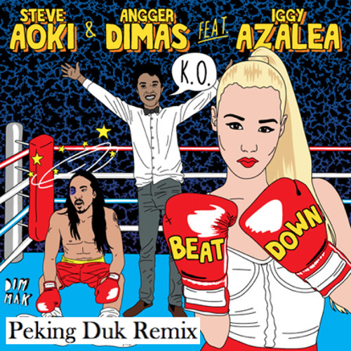 Steve Aoki & Angger Dimas feat. Iggy Azalea - Beat Down (Peking Duk Remix)