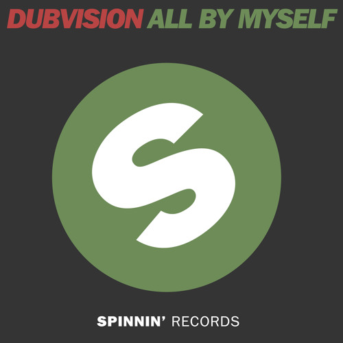 DubVision - All By Myself (Original Mix)