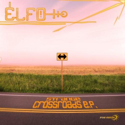 Elfo- Strange Crossroads EP - OUT NOW at Beatport!! [PSR Music Rec.]