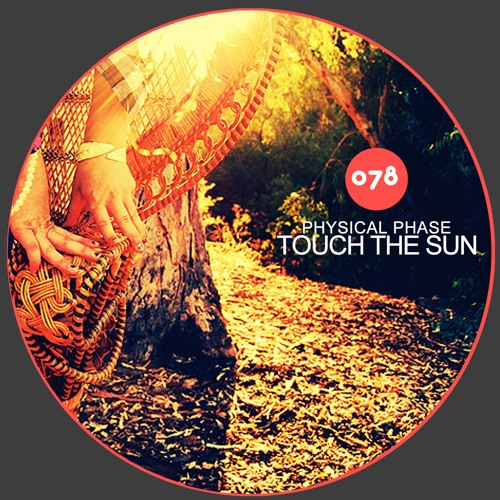 Physical Phase feat Tina Kay - Touch The Sun (Anthony Beckett Remix)