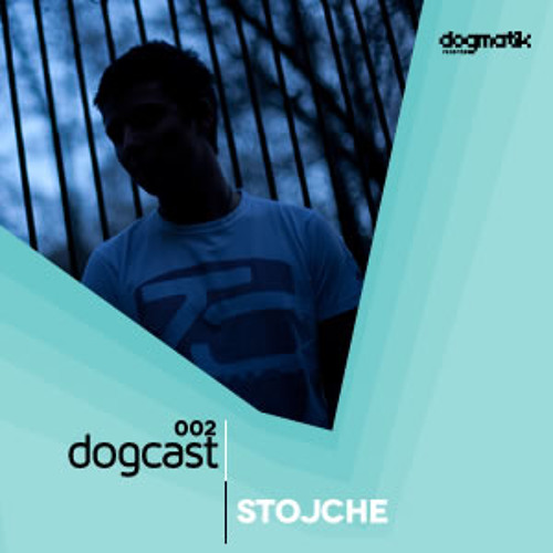 Stojche - Podcast for Dogmatik Records_Dogcast002