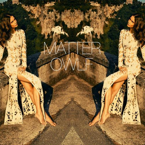 Matter - OWLF