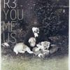 You me us (Sept '12 mixtape) - R3 mixtape