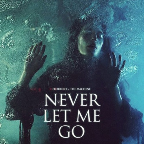 Florence and the machine - Never let me go (Del7a One remix)