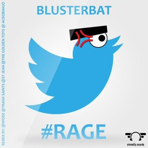 Blusterbat - Rage (TrashSaints remix)    #Out on Stereofly records