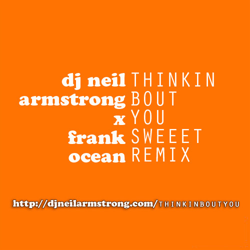 Thinking bout you - neil armstrong sweeet remix