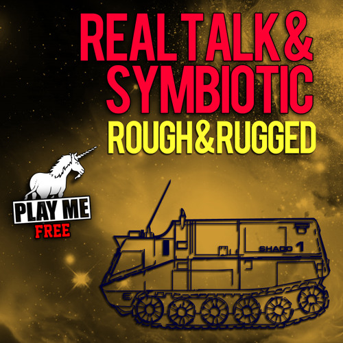 RealTalk & Symbiotic - Rough N Rugged (Play Me Freebie)