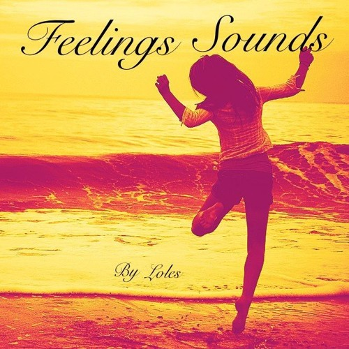 Feelings Sounds by Loles