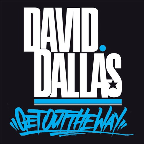 David Dallas - Get Out the Way