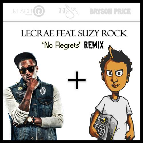 Lecrae x Suzy Rock - No Regrets [Bryson Price Remix] @BrysonPrice