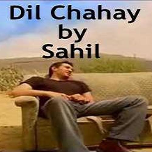 Dil Chahay by Sahil