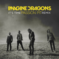 Imagine Dragons It's Time (Passion Pit Remix) Artwork