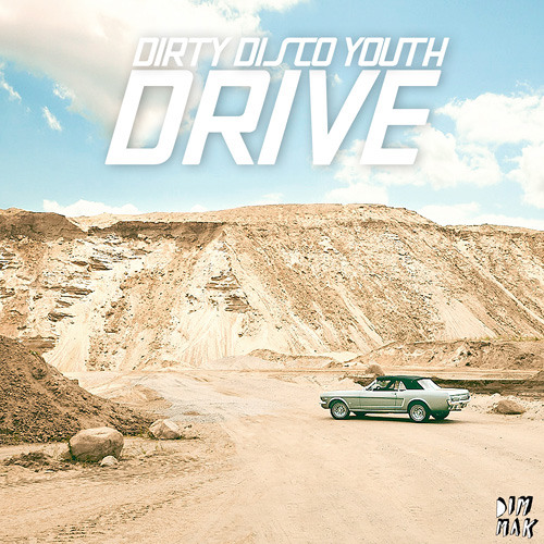 DIRTY DISCO YOUTH - DRIVE EP (OUT NOW ON DIM MAK RECORDS)