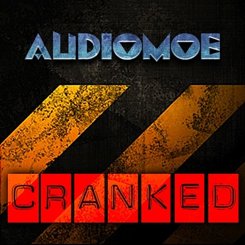 AUDIOMOE-CRANKED