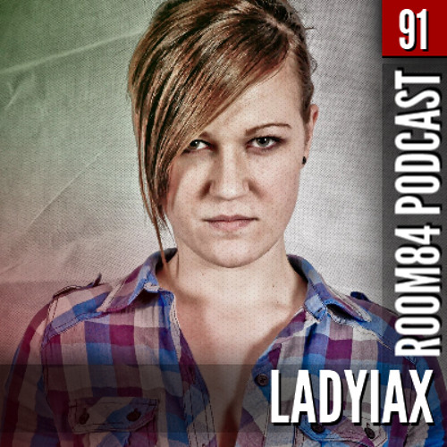 R84 PODCAST91: LADYIAX